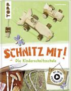 TOPP 7775 Schnitz mit! Die Kinderschnitzschule Neuauflage